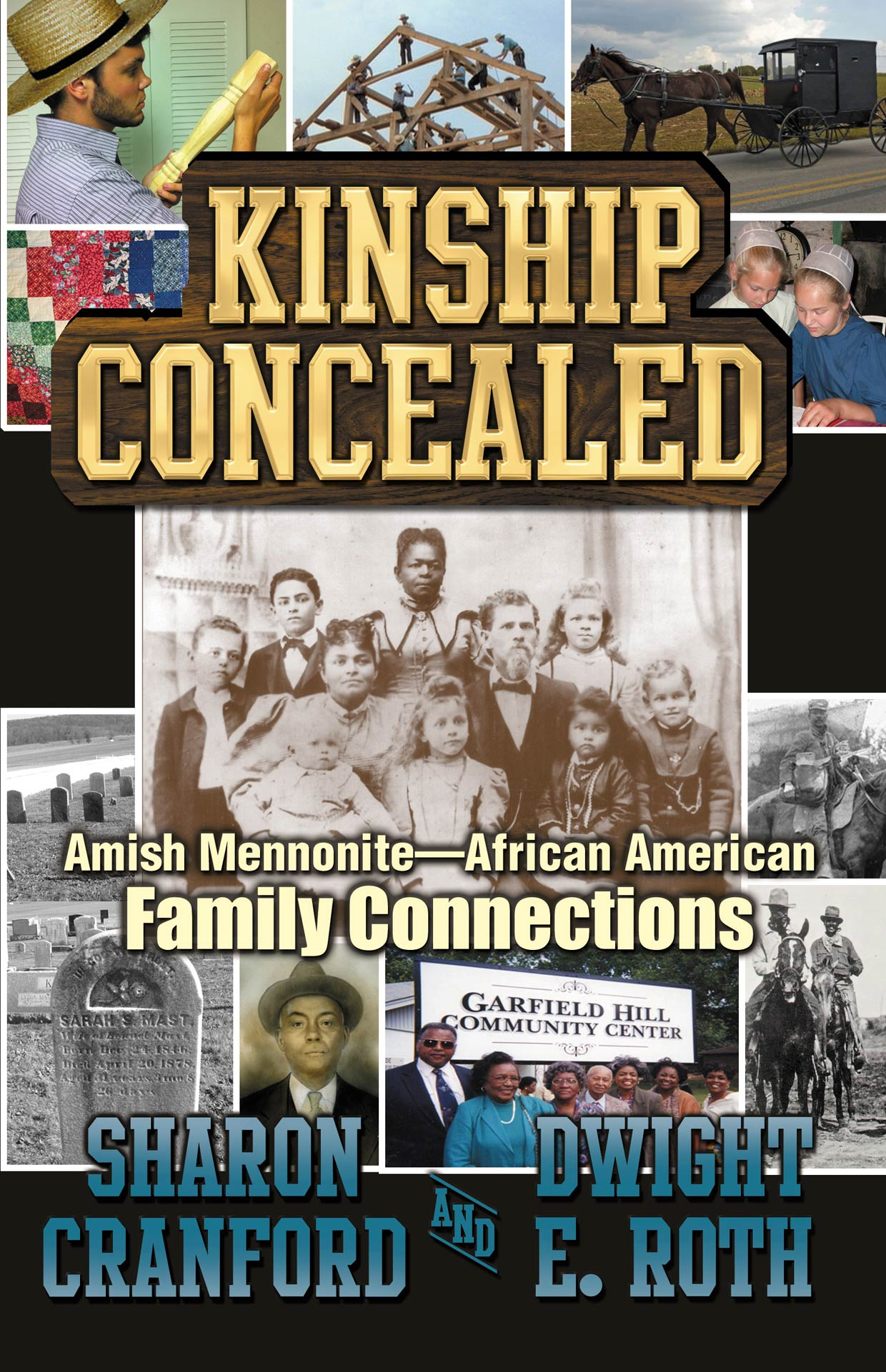 Kinship Concealed: Amish Mennonite - African American Connections