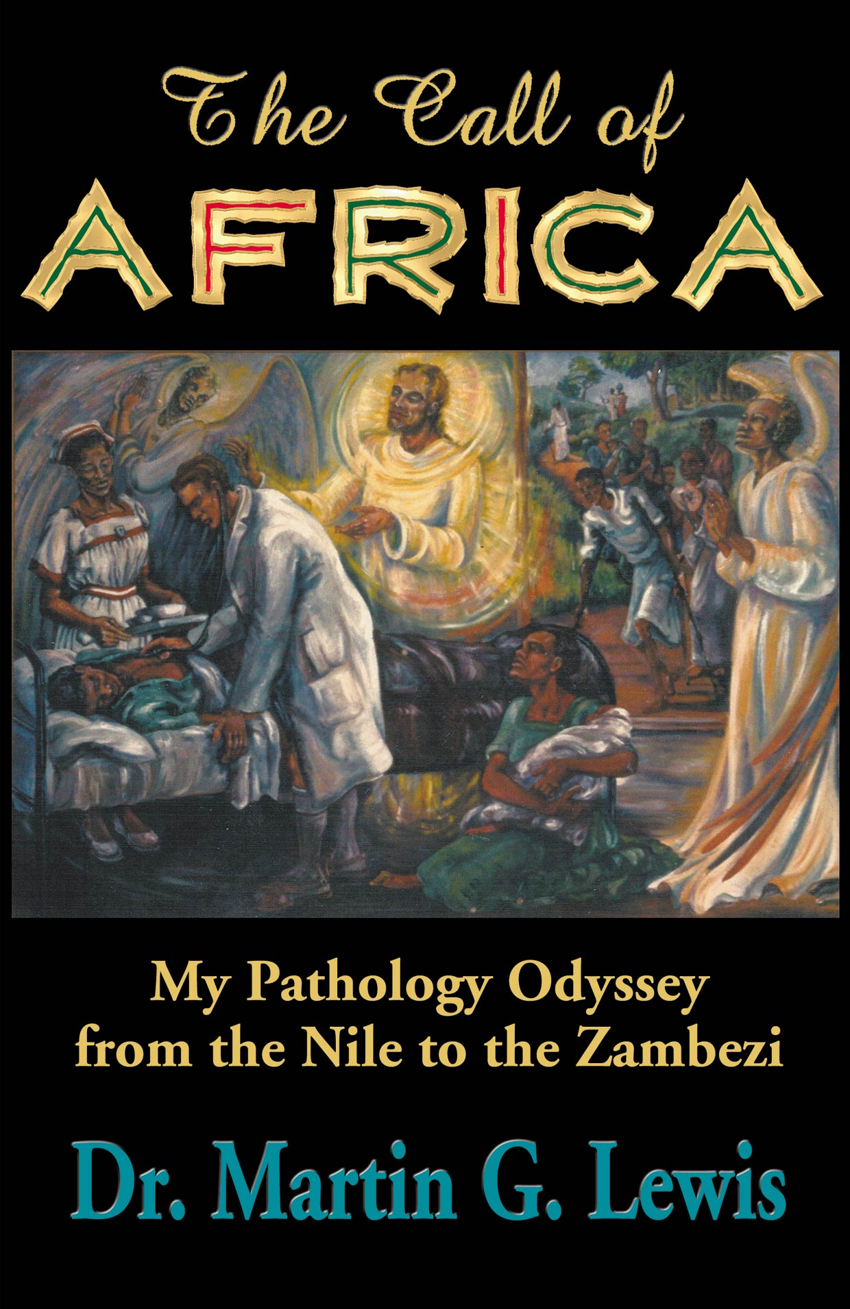 The Call of Africa: My Pathology Odyssey from the Nile to the Zambezi