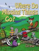 Where Do Missing Things Go ***Mom's Choice Award Winner***