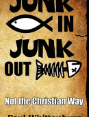 Junk In, Junk Out: Not the Christian Way