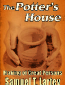 The Potter's House: Making of Great Persons