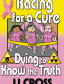 Racing for a Cure: Dying to Know the Truth