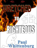 Wretched to Righteous